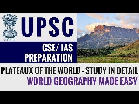Plateaux of the World - World Geography - UPSC CSE/ IAS 2018 2019 Exam Preparation