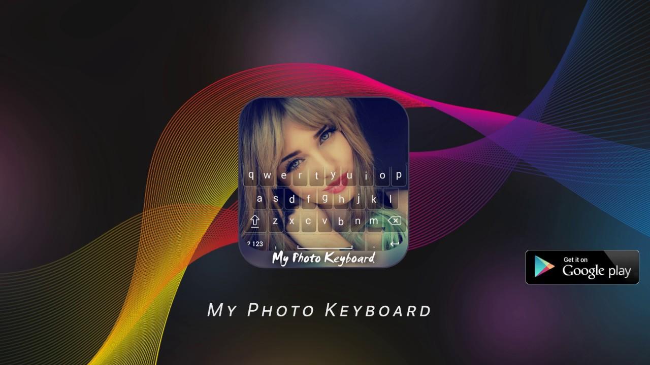 My Photo Keyboard 4 0 Apk Download - jack martin mykeyboard