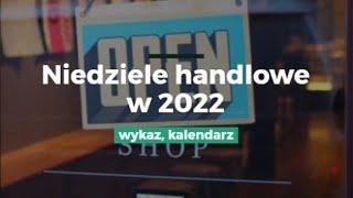Niedziele handlowe w 2022 - wykaz, kalendarz