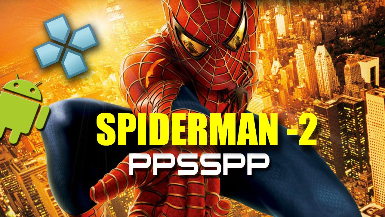 Spider-Man 2 Sony PSP on Android [PPSSPP 0 9 7 2 with Settings]