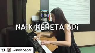 Naik Kereta Api Piano Cover by Winnie Oscar