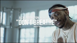 Gambar cover WunTayk Timmy - Don't Breathe (Official Music Video) Shot By @AZaeProduction