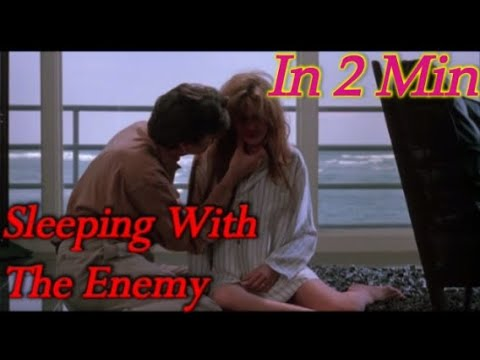 Sleeping With The Enemy - In 2 Minutes
