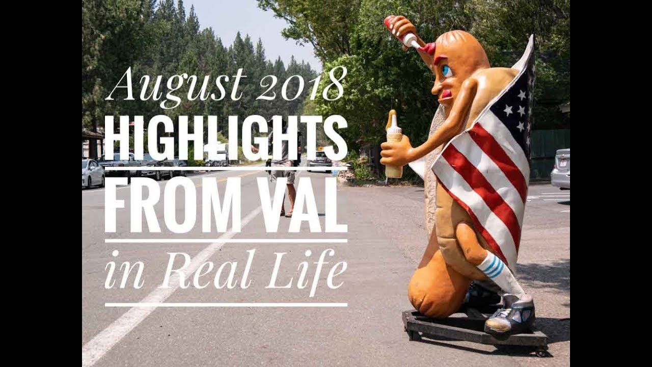 August 2018 Adventure Highlights from Val in Real Life