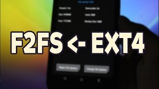 Convert ext4 to F2FS on Any Android Phone Using TWRP