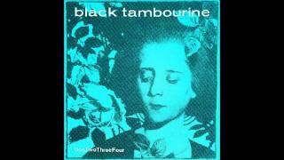 Black Tambourine - What