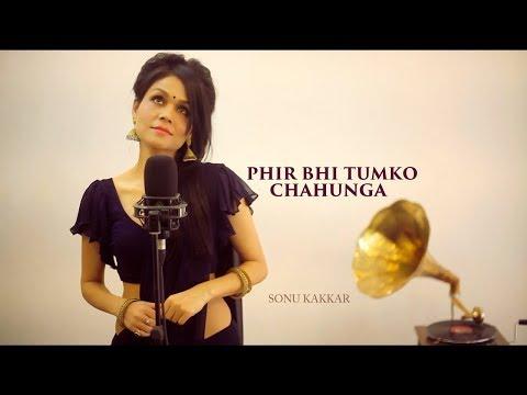 Phir Bhi Tumko Chahunga | Sonu Kakkar | Female Cover Version