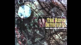 The River Detectives - Will You Spin Me Round (12