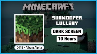 🎧  Minecraft C418: Subwoofer Lullaby   Minecraft Volume Alpha   Black Screen For 10 Hours