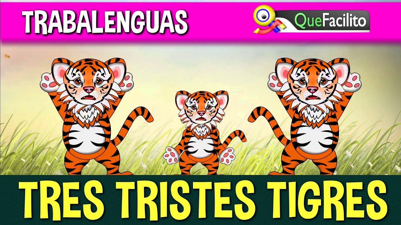 Trabalenguas Tres Tristes Tigres Doovi