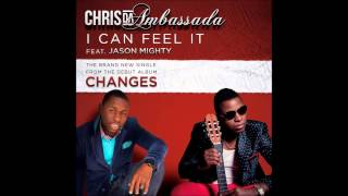 Chris Da Ambassada Ft Jason Mighty - I Can Feel It  Promo By DJ Robert