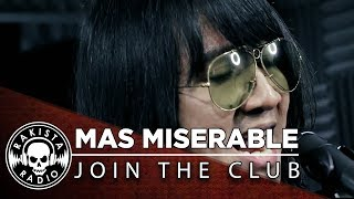 Mas Miserable by Join The Club | Rakista Live EP251