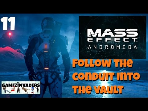 Mass Effect Andromeda! Follow the conduit into the vault! Playthrough Part 11