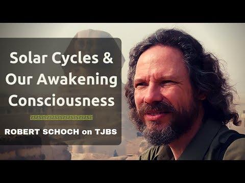 Solar Cycles & Awakening Consciousness: Robert Schoch on TJBS