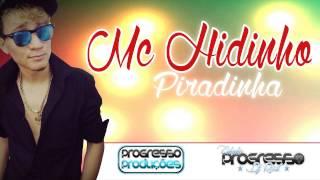 MC Hidinho - Piradinha - ( Dj Rust Prod )