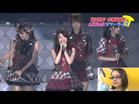 AKB48 - [Maeda Atsuko Graduation Summer] - LIVE - (NTV 24hr TV - 26/08/2012)