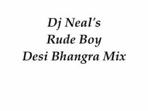 Dj Neal's Rude Boy Desi Bhangra Mix