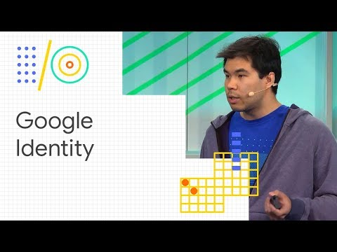 Leverage Google Identity to reduce sign in friction and abuse (Google I/O '18)