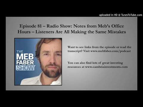 #81 Radio Show: Notes from Meb's Office Hours - Listeners Are All Making the Same Mistakes