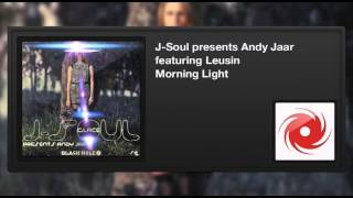 J-Soul presents Andy Jaar featuring Leusin -- Morning Light