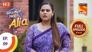 Tera Kya Hoga Alia Ep 9 Full Episode 6th September 2019