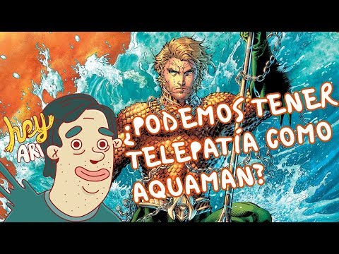 ¿Podemos tener telepatía como Aquaman?- Hey Arnoldo