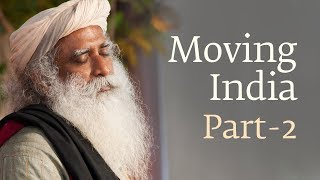 Moving India - Part 2 - Dr. Jayaprakash Narayan with Sadhguru