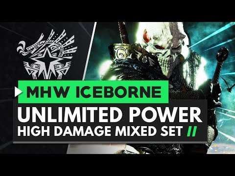 Monster Hunter World Iceborne | UNLIMITED POWER High Damage Mixed Set