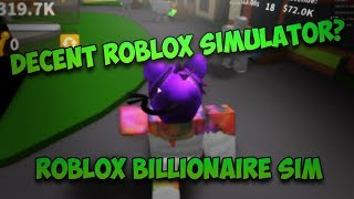 The Only Roblox Simulator That Doesn't Try to Take Your Money. Billionaire Simulator ROBLOX