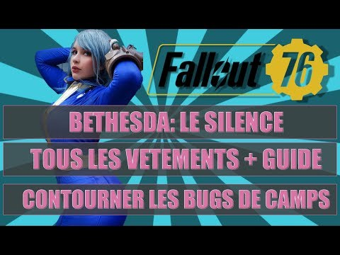 FALLOUT 76: SILENCE DE BETHESDA / TOUS LES VÊTEMENTS AVEC GUIDE / CONTOURNER LES BUGS DE CAMP !!