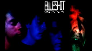 "Blueshit--Why and why (Official vídeo) ""El otro Rock en Chihuahua"" ""Rock Mexicano"" ""Indie in Mexico"""