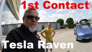 Tesla Raven: first Contact!