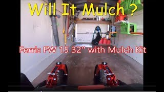 Ferris FW 15 First Mow With Mulch Kit