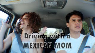 Driving with a MEXICAN MOM [PART 1]