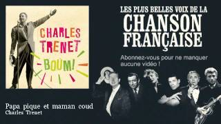 Watch Charles Trenet Papa Pique Et Maman Coud 1941 video