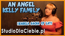 An Angel - Kelly Family (cover by Izabela Sacha) #1104