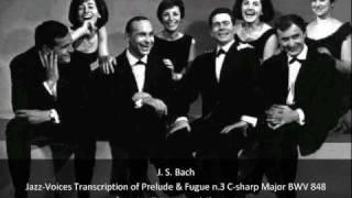 J. S. Bach-Swingle Swingers-Jazz-Voices Transcription of Prelude & Fugue n.3 C-sharp Major BWV 848