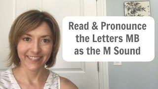 Silent Letter:  How to Pronounce the letters MB (lamb limb bomb numb comb thumb)