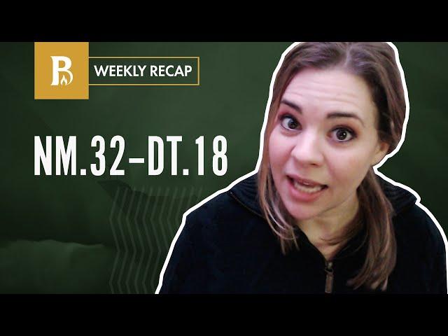 Why Deuteronomy Matters • Weekly Recap • Numbers 32-36 + Deuteronomy 1-18
