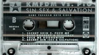 KMFDM vs. PIG - Secret Skin (Sex & Salvation)