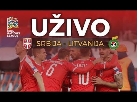 Srbija Litvanija Uzivo Prenos Uefa Liga Nacija