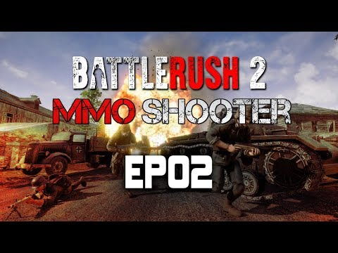 BattleRush 2 Gameplay | A First Person Foxhole? | EP02