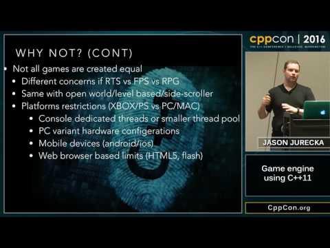 "CppCon 2016: Jason Jurecka ""Game engine using STD C++ 11"