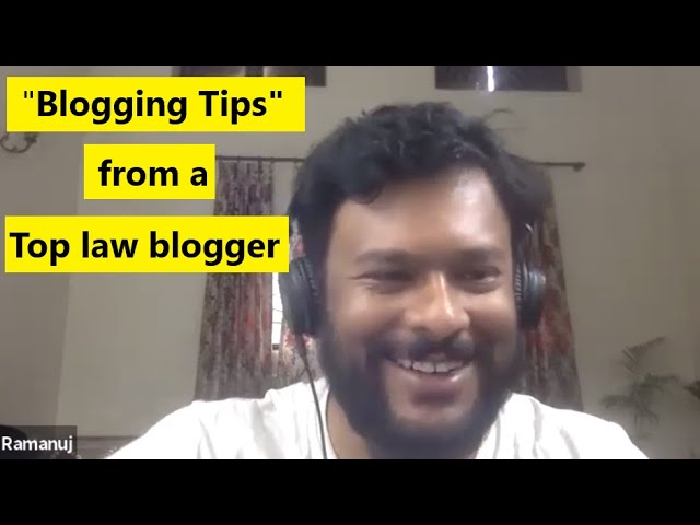 Blogging tips from the founder of iPleaders (India's biggest legal blog)