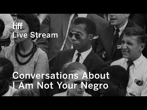 Thumbnail: Conversations About I Am Not Your Negro | TIFF 2017