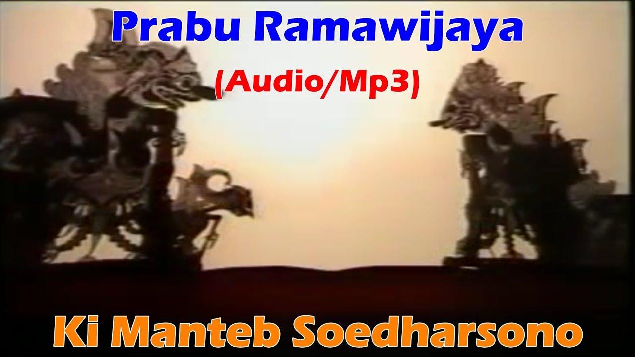 Audio Mp3 Wayang Kulit Lakon Prabu Ramawijaya Dalang Ki Manteb Sudarsono Full Youtube