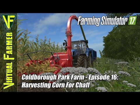 Let's Play Farming Simulator 17 - Coldborough Park Farm, Episode 16: Harvesting Corn For Chaff