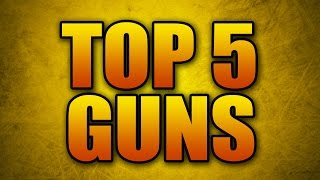 The Top 5 Weapons in Advanced Warfare! (Best Guns According to K/D)