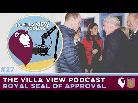 The Villa View Podcast #27 | ROYAL SEAL OF APPROVAL