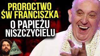 Sprawdza Się Przepowiednia Św Franciszka o Papieżu Niszczycielu Czasach Ostatecznych Kościoła Świata